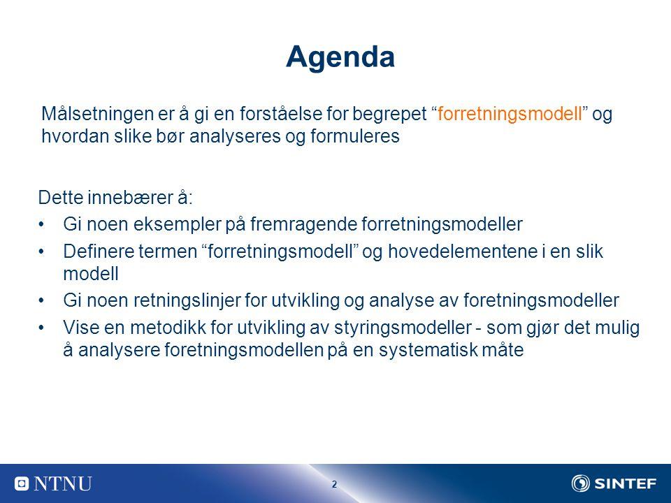 Agenda Målsetningen er å gi en forståelse for begrepet forretningsmodell og hvordan slike bør analyseres og formuleres.