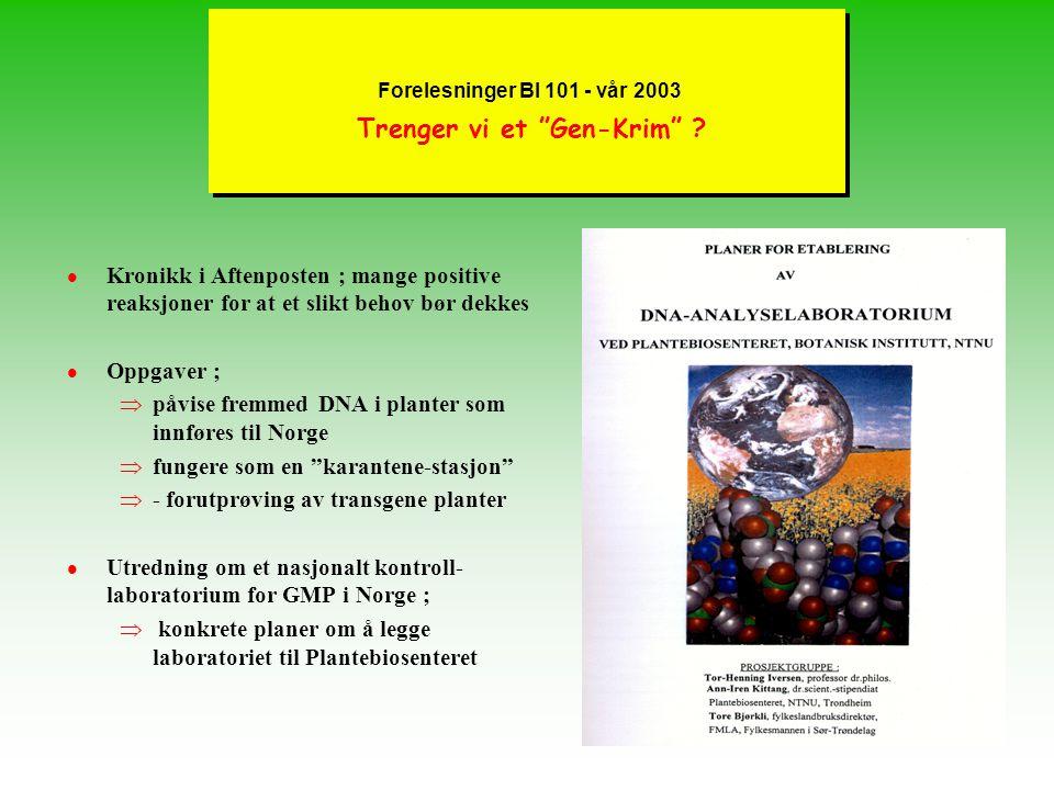 Forelesninger BI 101 - vår 2003 Trenger vi et Gen-Krim