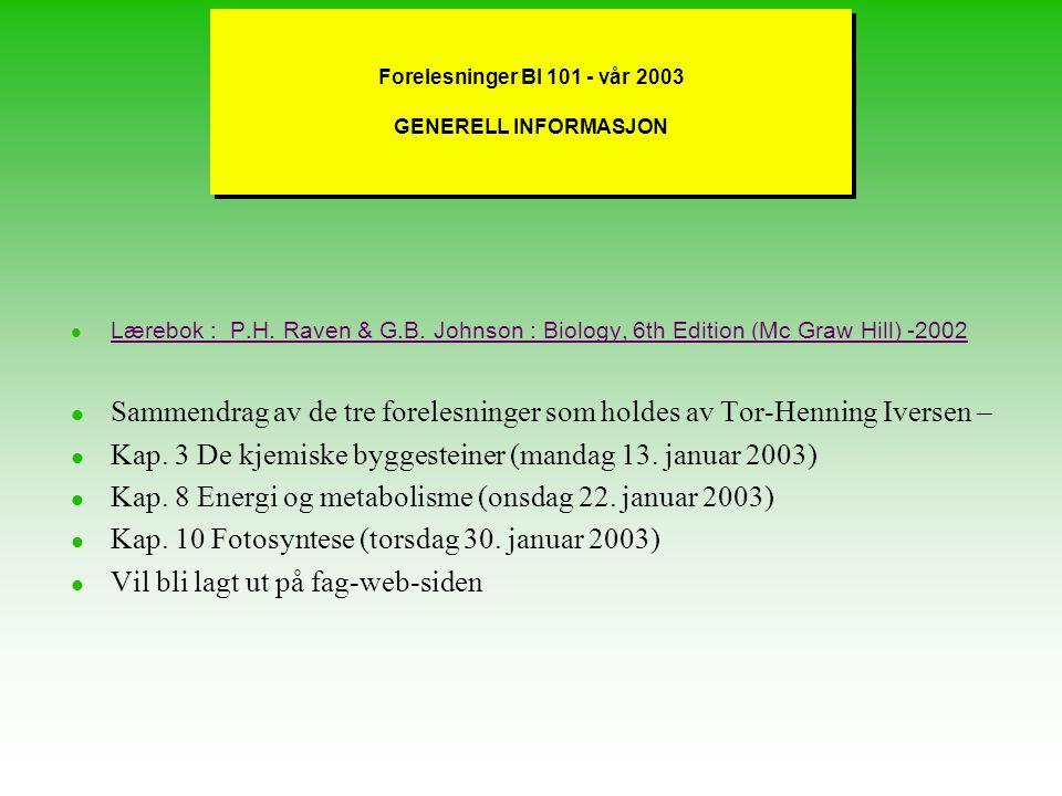 Forelesninger BI 101 - vår 2003 GENERELL INFORMASJON