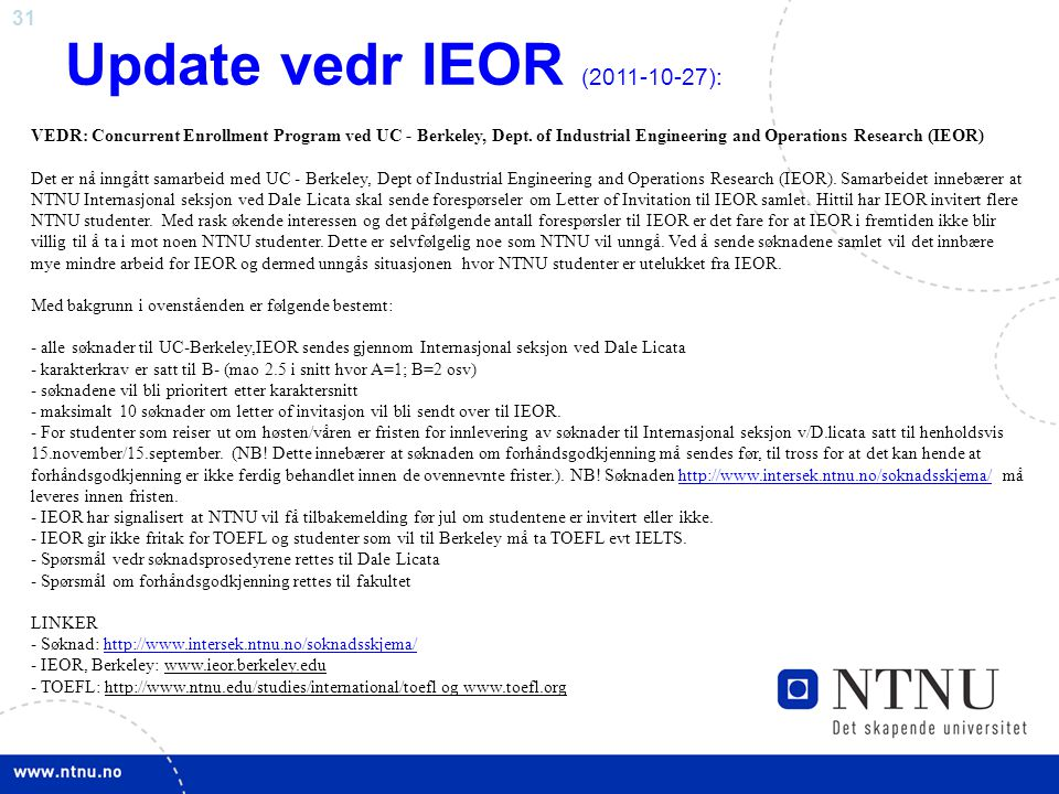 Update vedr IEOR (2011-10-27): VEDR: Concurrent Enrollment Program ved UC - Berkeley, Dept. of Industrial Engineering and Operations Research (IEOR)