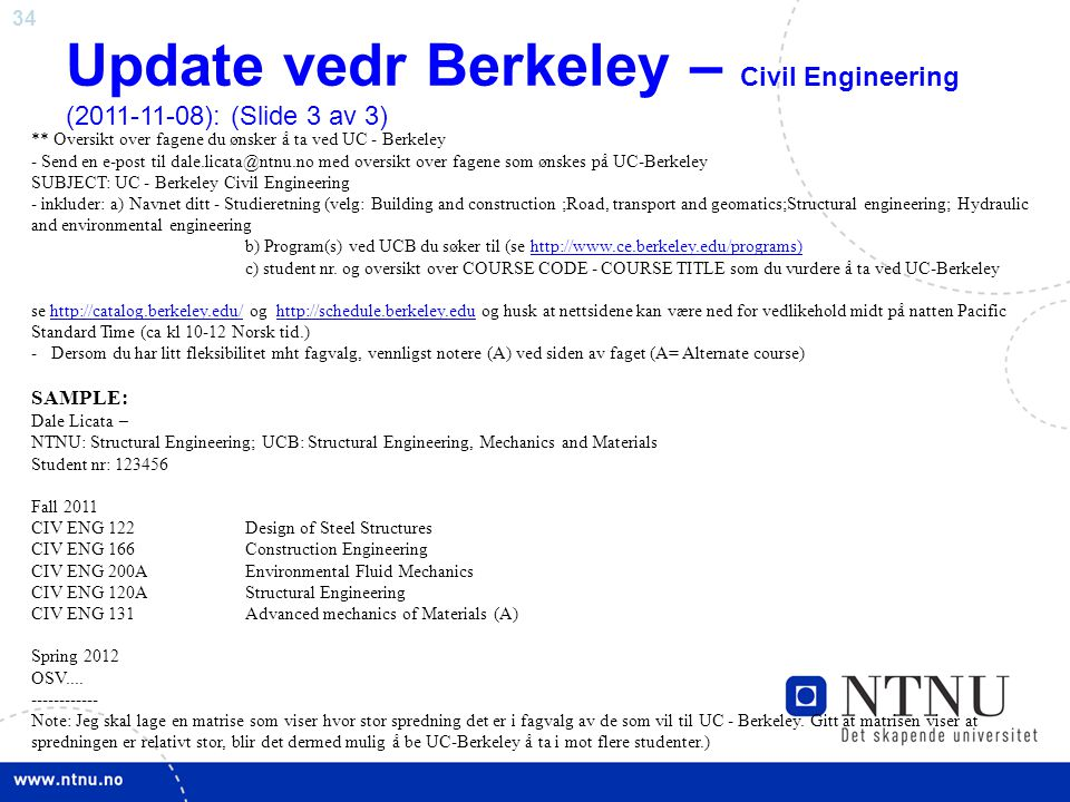 Update vedr Berkeley – Civil Engineering (2011-11-08): (Slide 3 av 3)