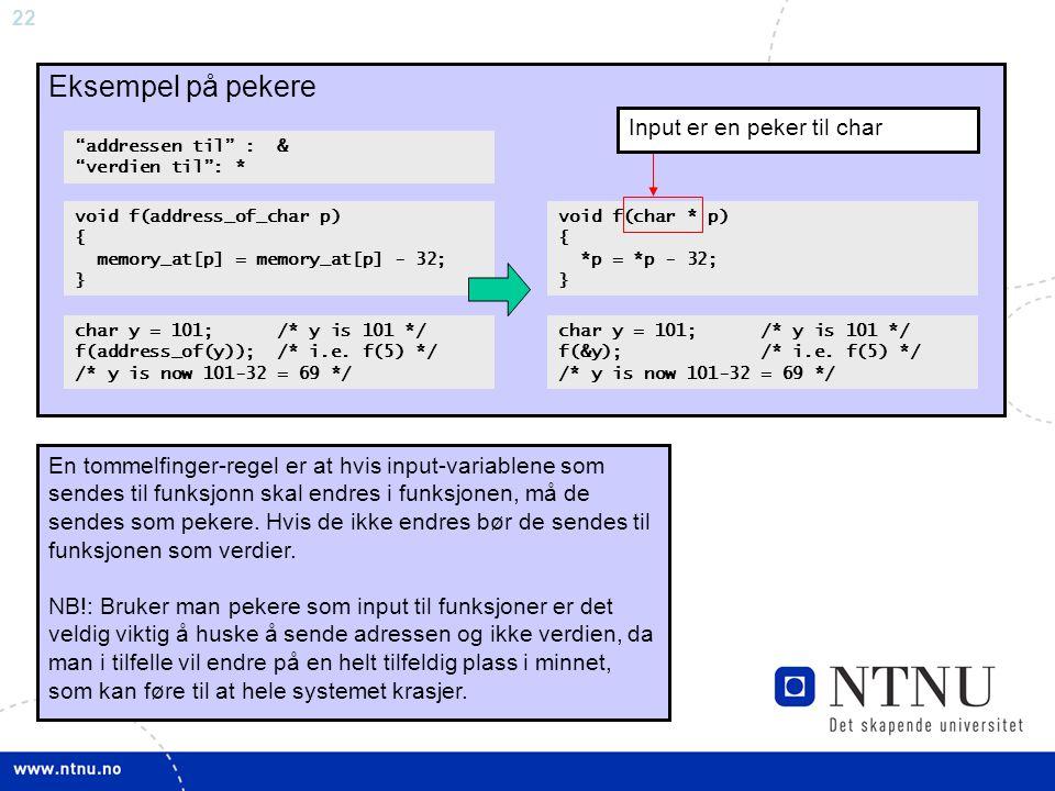 Pointers Eksempel på pekere Input er en peker til char