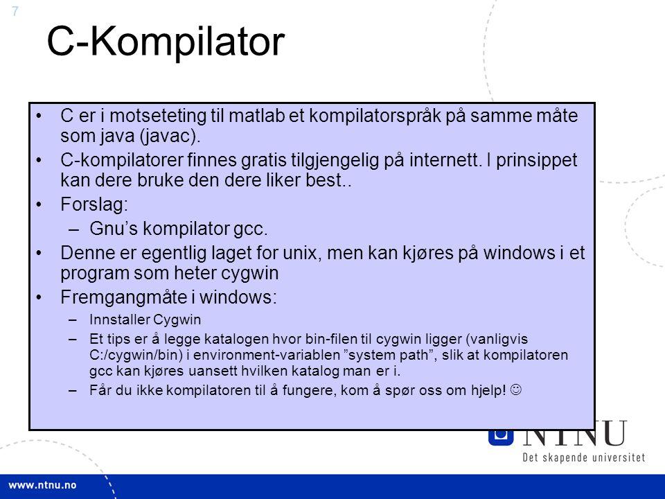 C-Kompilator C er i motseteting til matlab et kompilatorspråk på samme måte som java (javac).