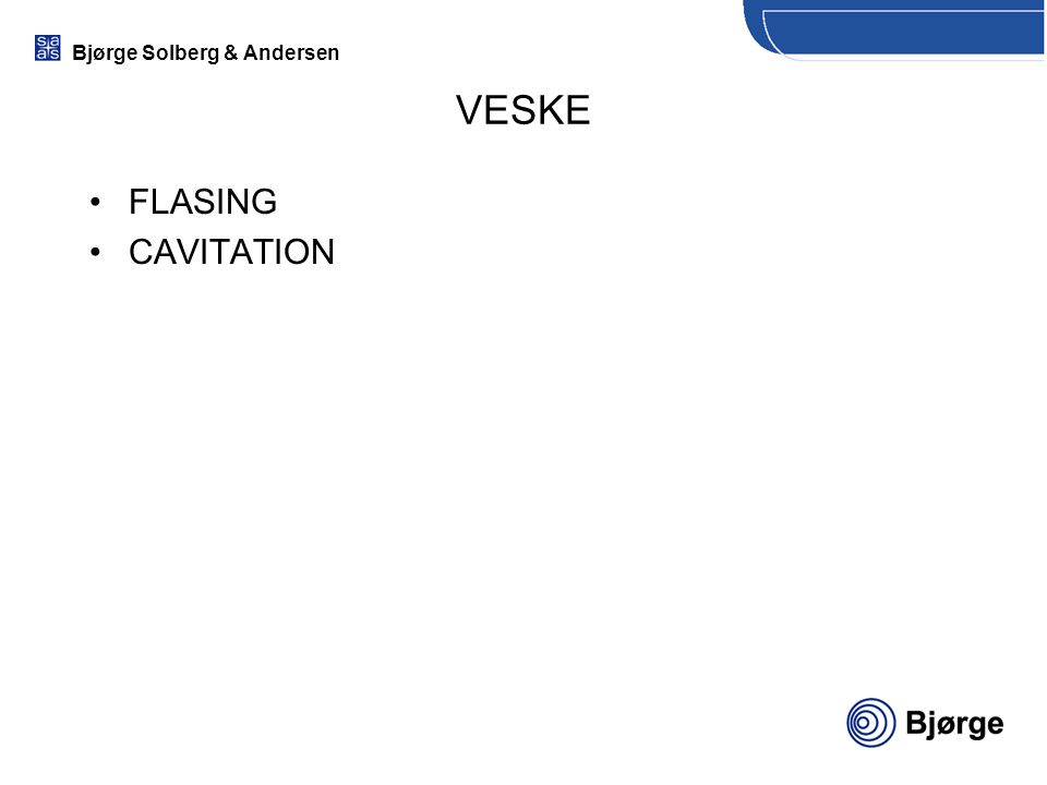 VESKE FLASING CAVITATION