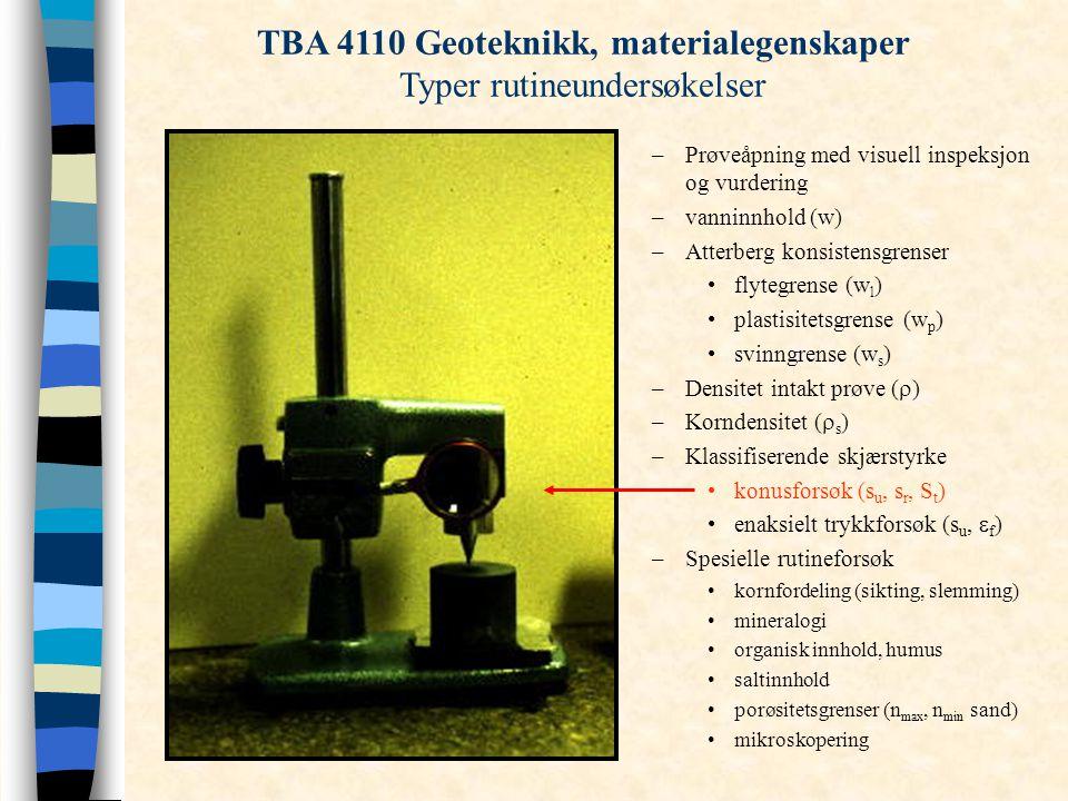 TBA 4110 Geoteknikk, materialegenskaper Typer rutineundersøkelser