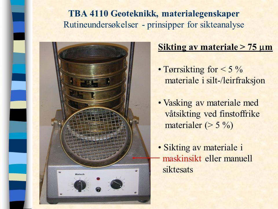 TBA 4110 Geoteknikk, materialegenskaper Rutineundersøkelser - prinsipper for sikteanalyse