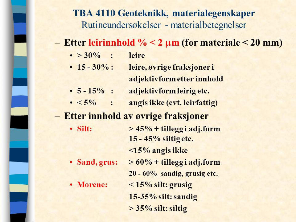 Etter leirinnhold % < 2 mm (for materiale < 20 mm)
