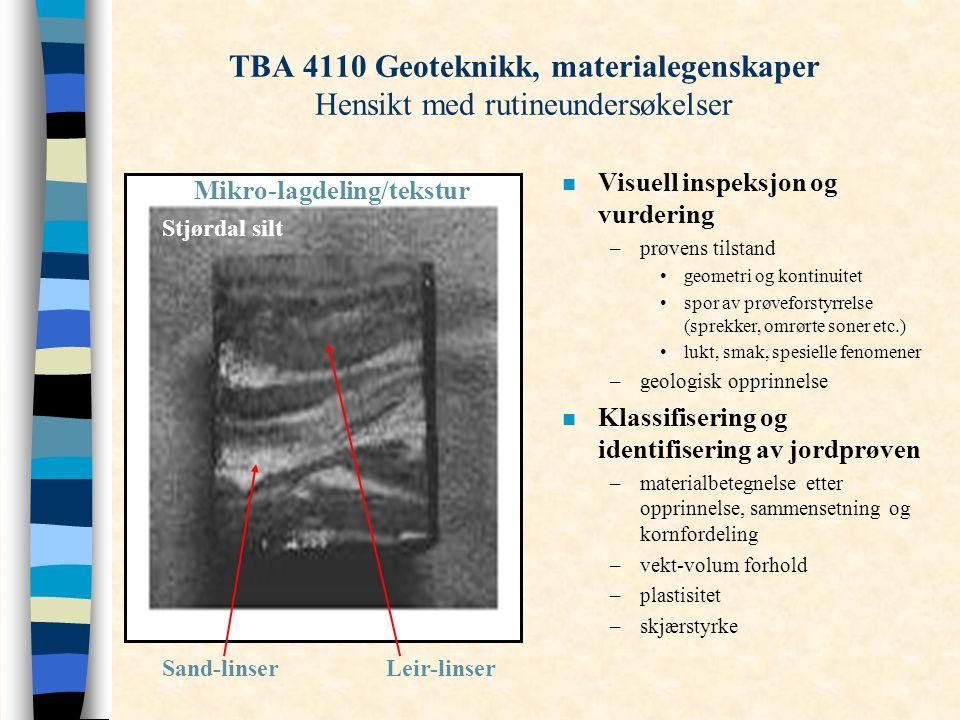 TBA 4110 Geoteknikk, materialegenskaper Hensikt med rutineundersøkelser