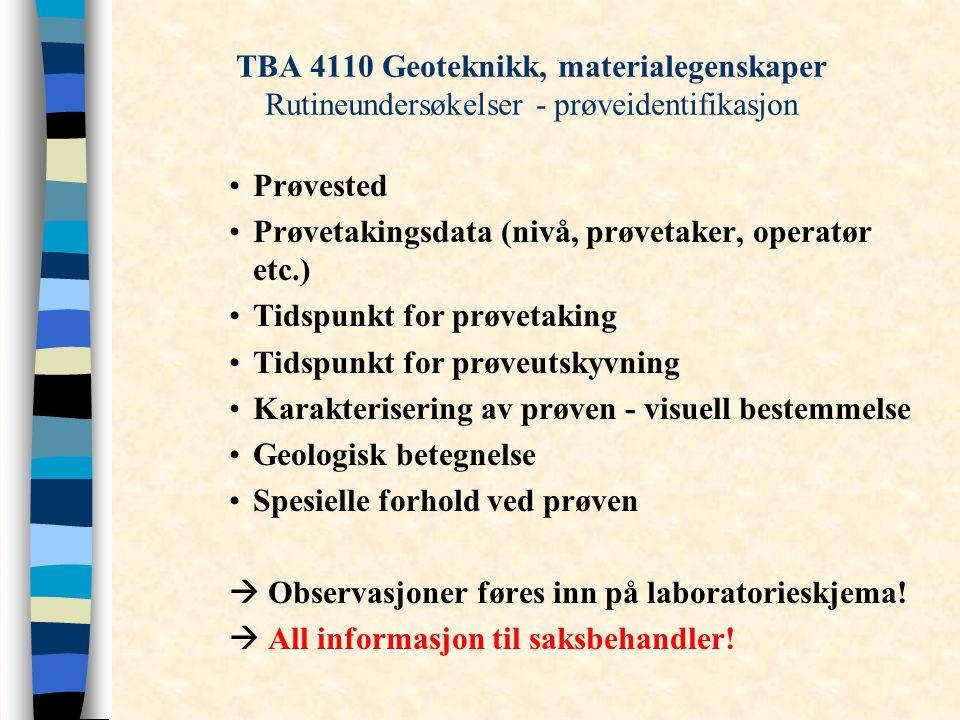 TBA 4110 Geoteknikk, materialegenskaper Rutineundersøkelser - prøveidentifikasjon