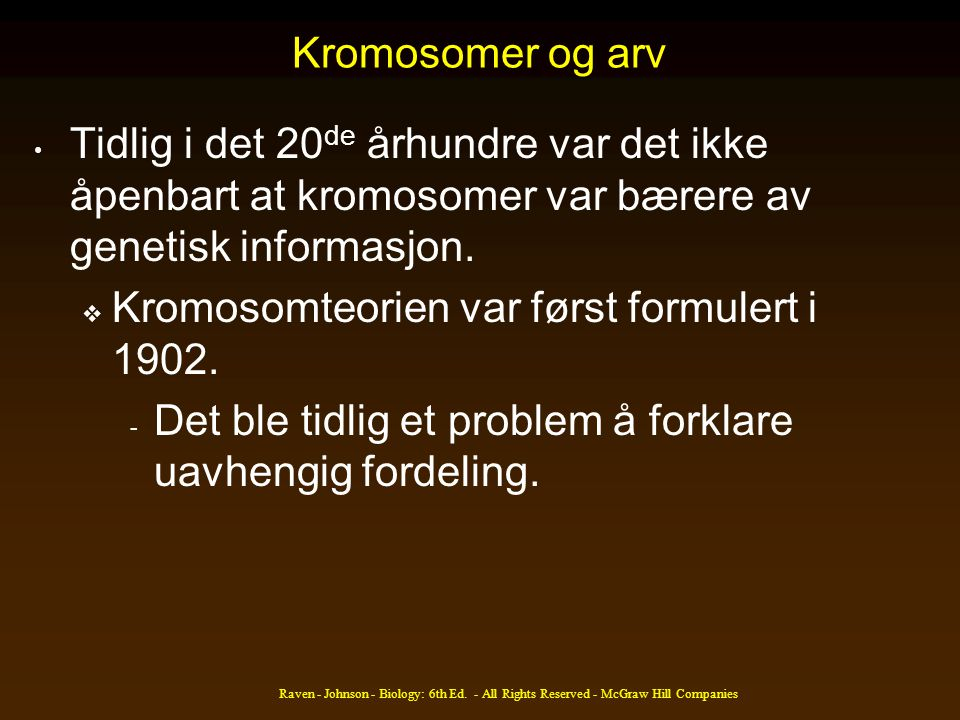 Kromosomteorien var først formulert i 1902.