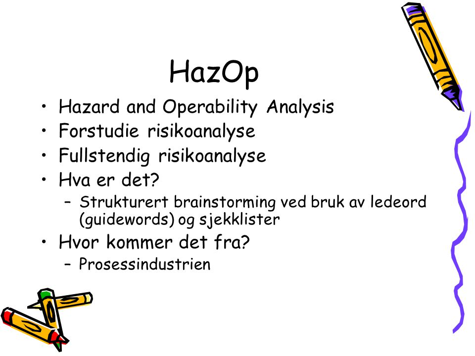 HazOp Hazard and Operability Analysis Forstudie risikoanalyse