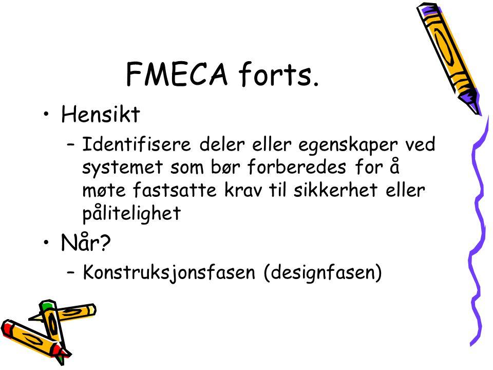 FMECA forts. Hensikt Når