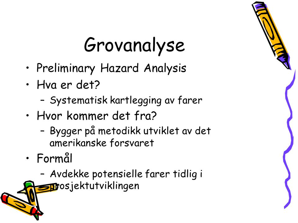 Grovanalyse Preliminary Hazard Analysis Hva er det