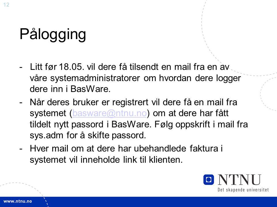 Pålogging - Litt før 18.05. vil dere få tilsendt en mail fra en av våre systemadministratorer om hvordan dere logger dere inn i BasWare.