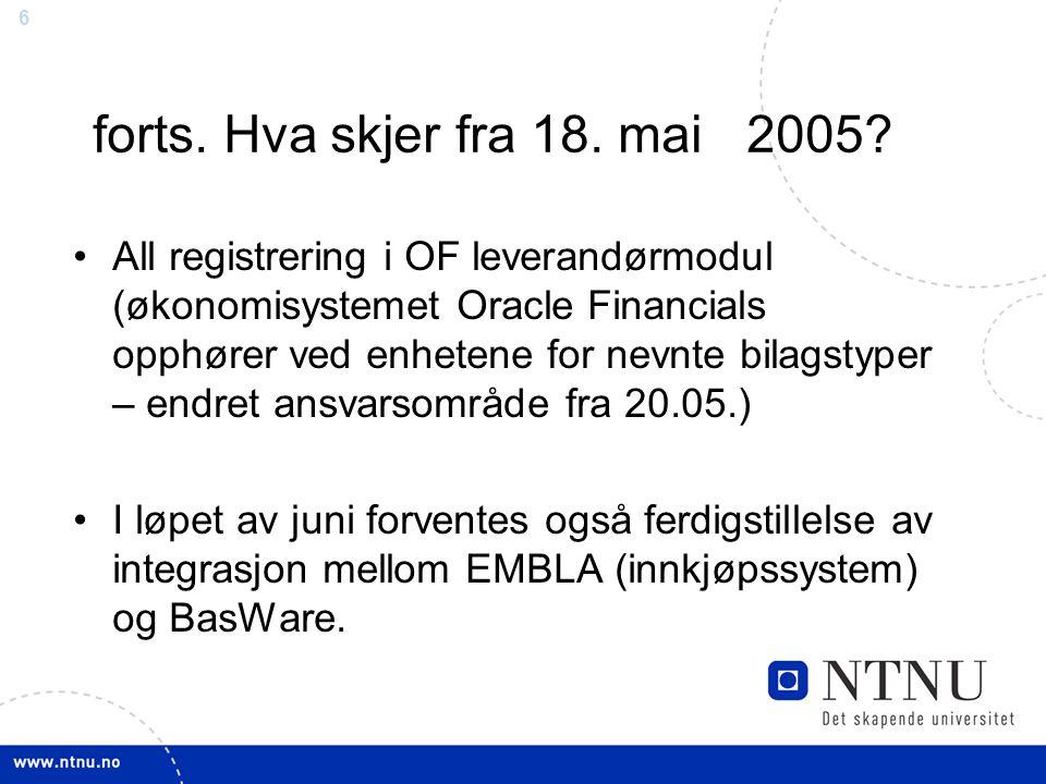 forts. Hva skjer fra 18. mai 2005