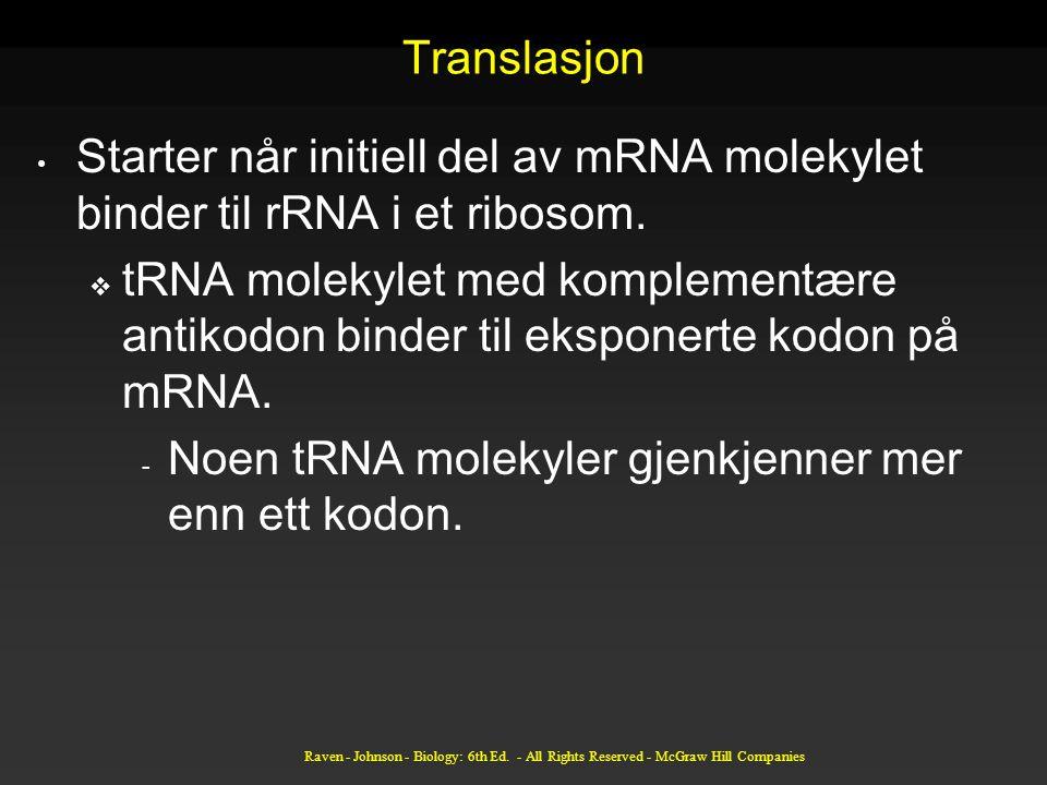 Noen tRNA molekyler gjenkjenner mer enn ett kodon.