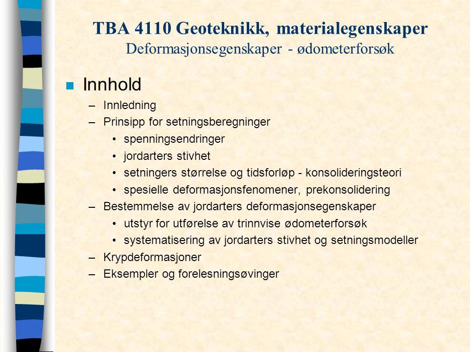 TBA 4110 Geoteknikk, materialegenskaper Deformasjonsegenskaper - ødometerforsøk