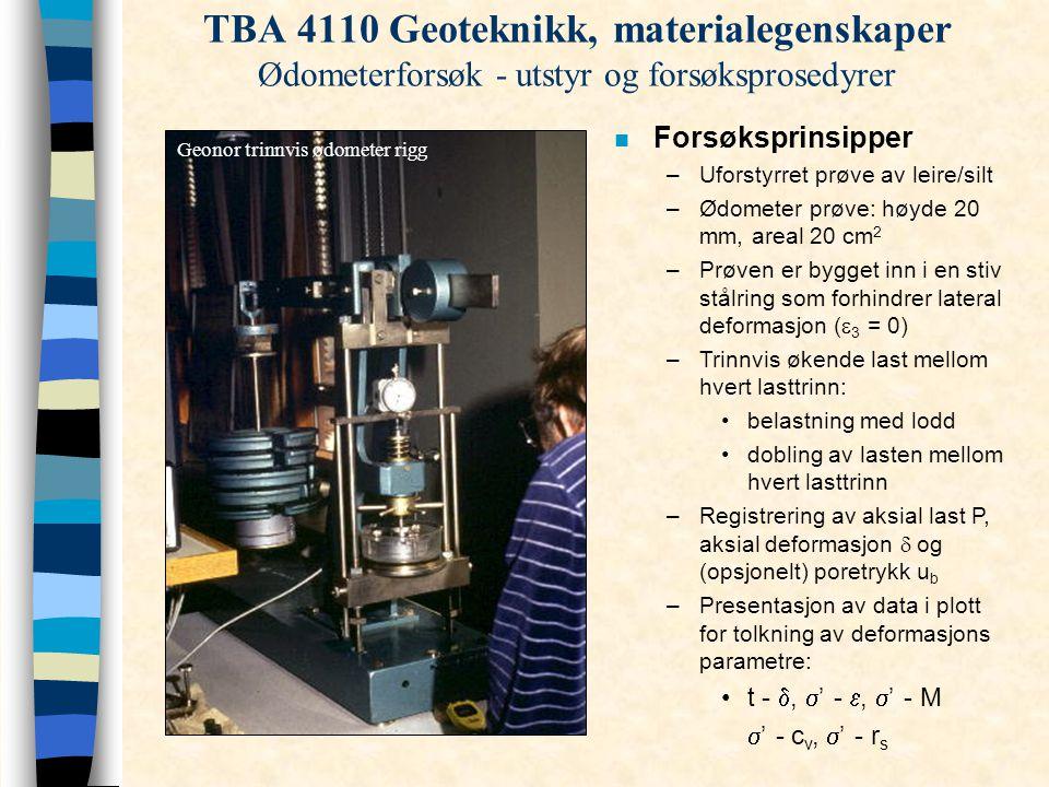 TBA 4110 Geoteknikk, materialegenskaper Ødometerforsøk - utstyr og forsøksprosedyrer