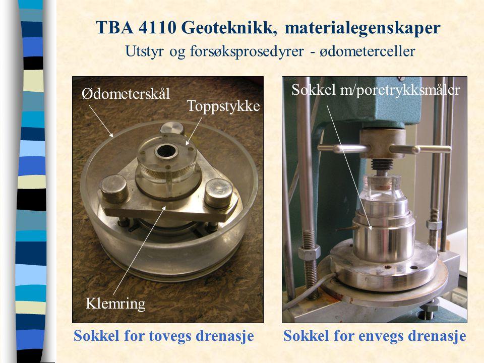 TBA 4110 Geoteknikk, materialegenskaper Utstyr og forsøksprosedyrer - ødometerceller