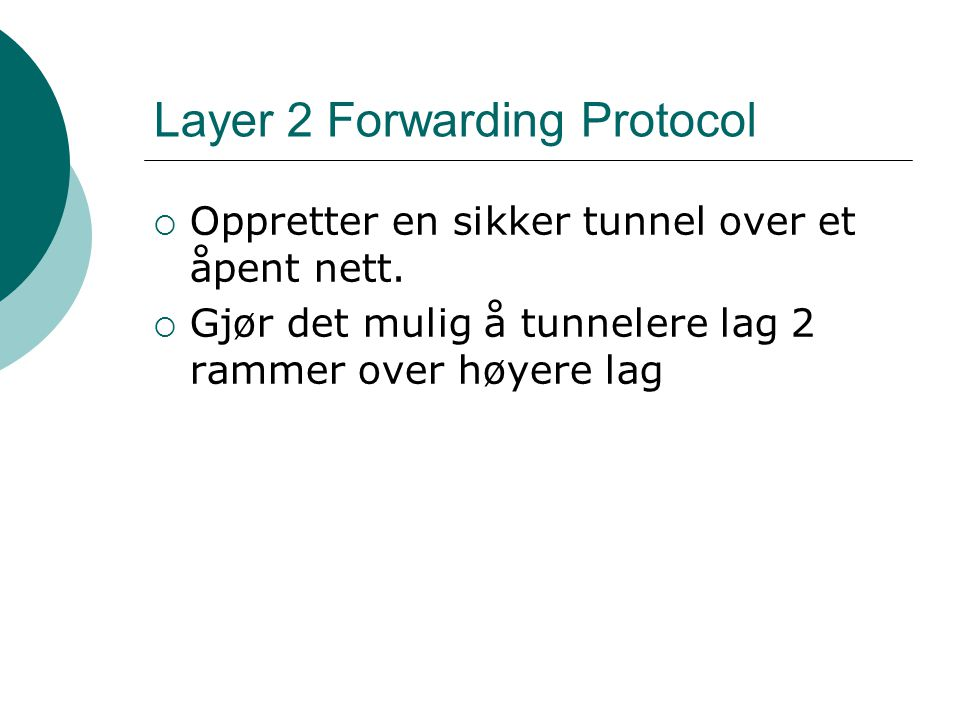 Layer 2 Forwarding Protocol