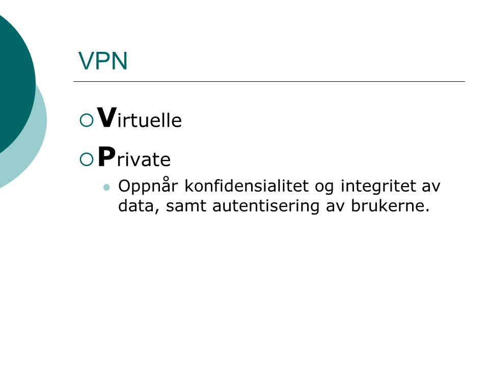 VPN Virtuelle. Private.