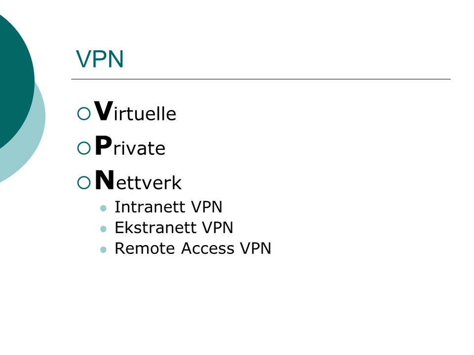 Virtuelle Private Nettverk VPN Intranett VPN Ekstranett VPN