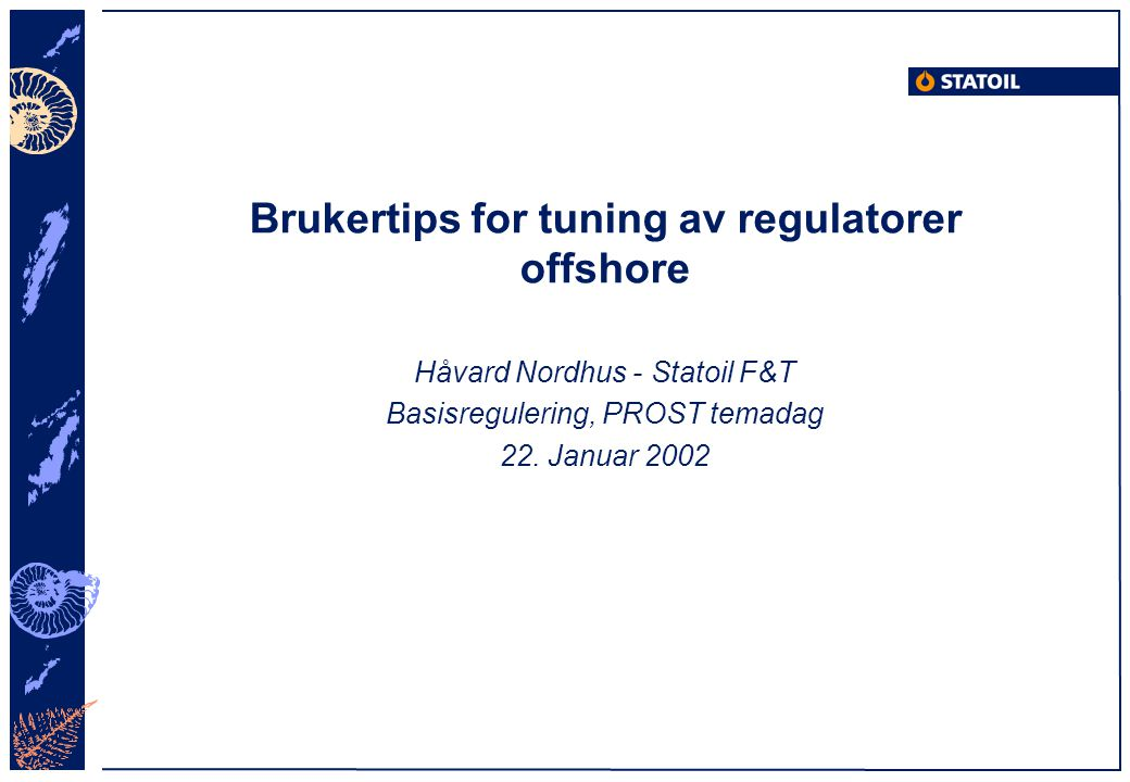 Brukertips for tuning av regulatorer offshore