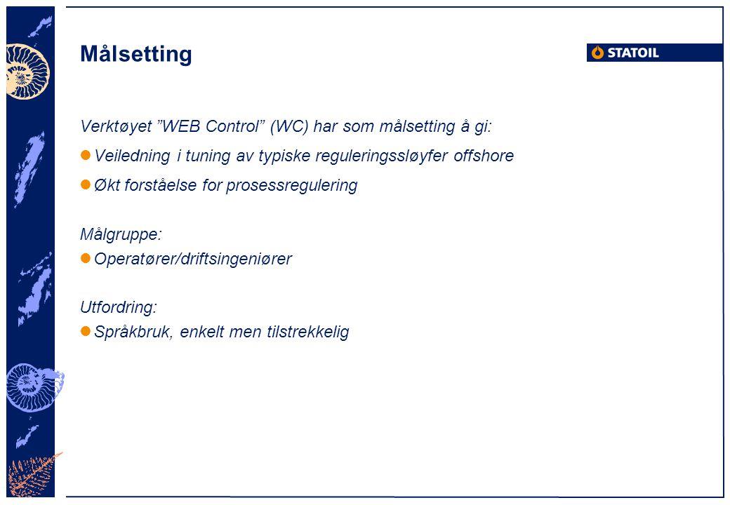 Målsetting Verktøyet WEB Control (WC) har som målsetting å gi: