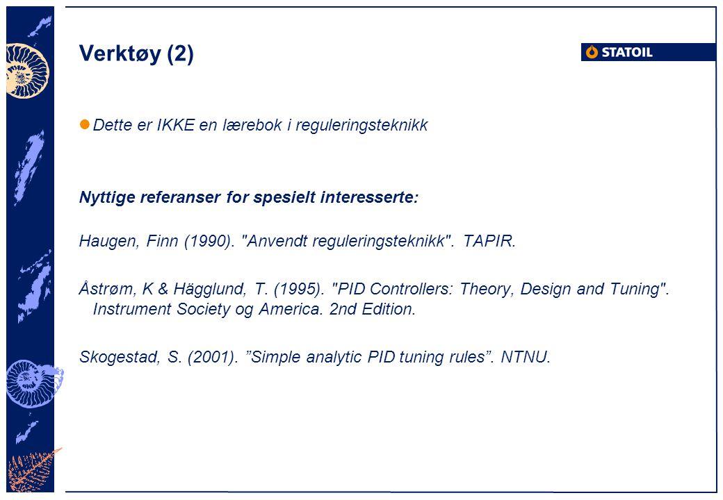 Verktøy (2) Dette er IKKE en lærebok i reguleringsteknikk