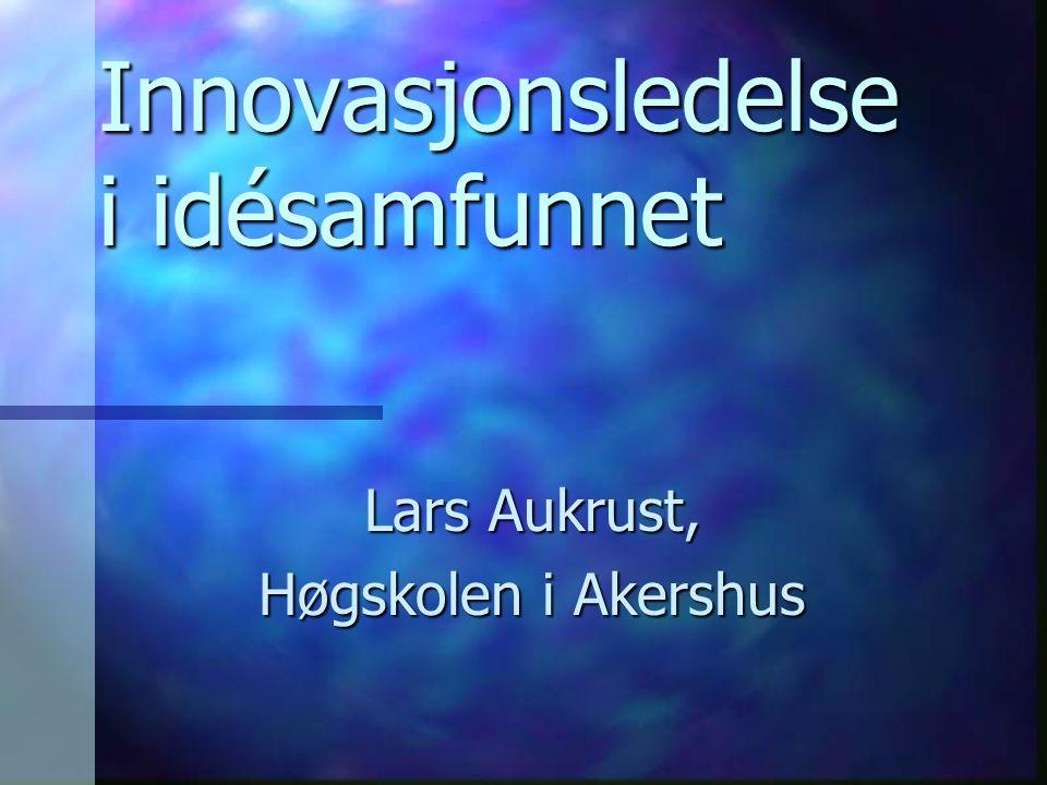 Innovasjonsledelse i idésamfunnet