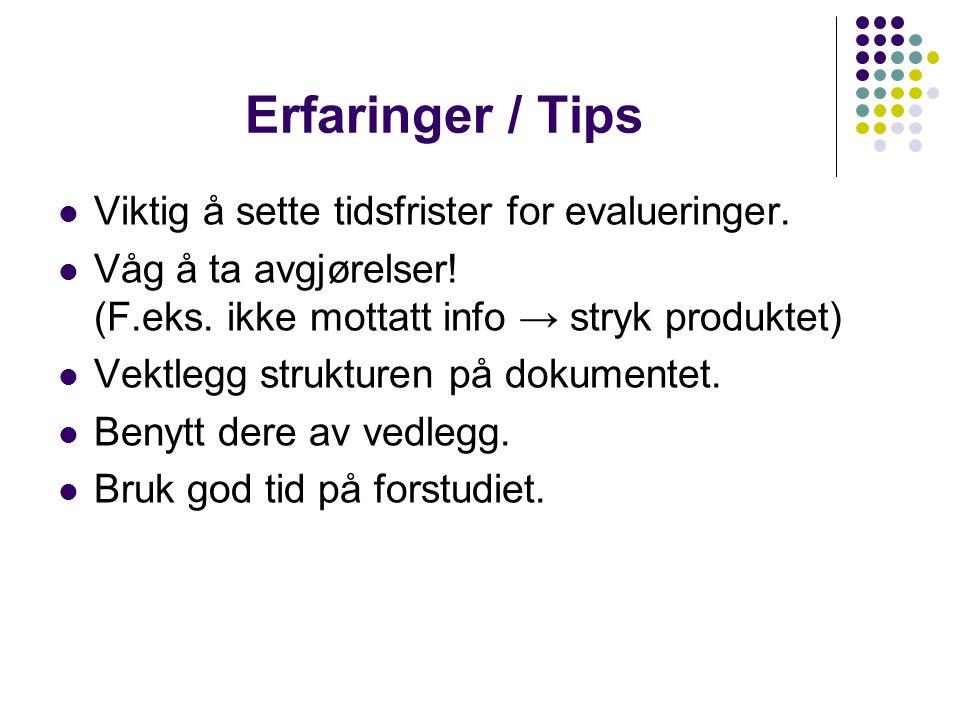 Erfaringer / Tips Viktig å sette tidsfrister for evalueringer.