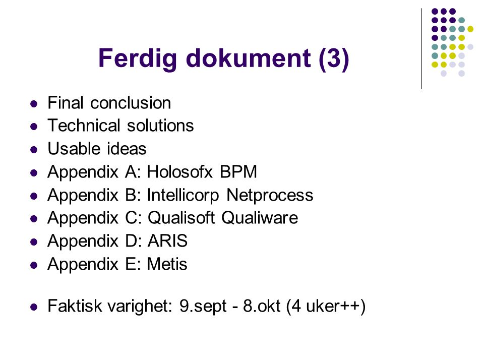 Ferdig dokument (3) Final conclusion Technical solutions Usable ideas