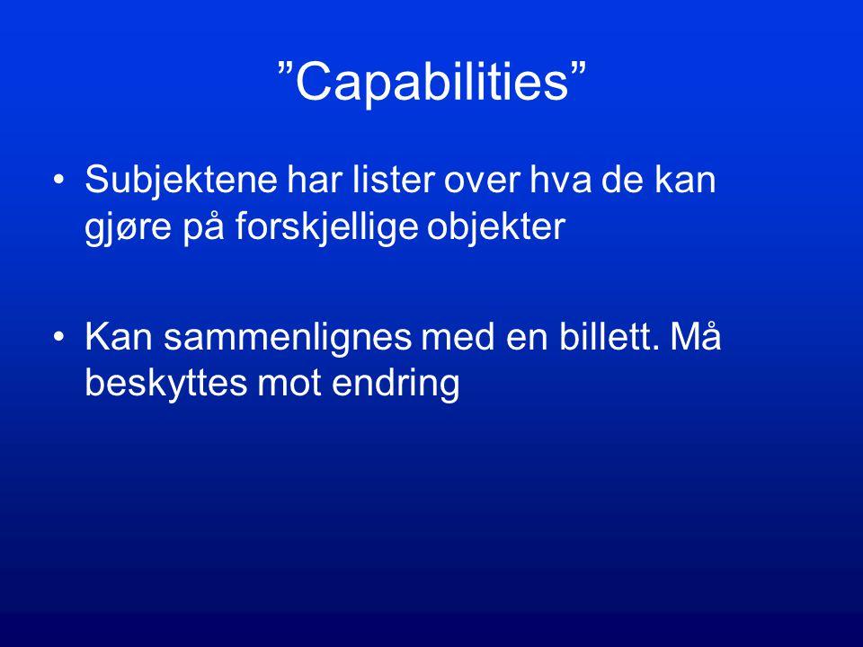 Capabilities Subjektene har lister over hva de kan gjøre på forskjellige objekter.