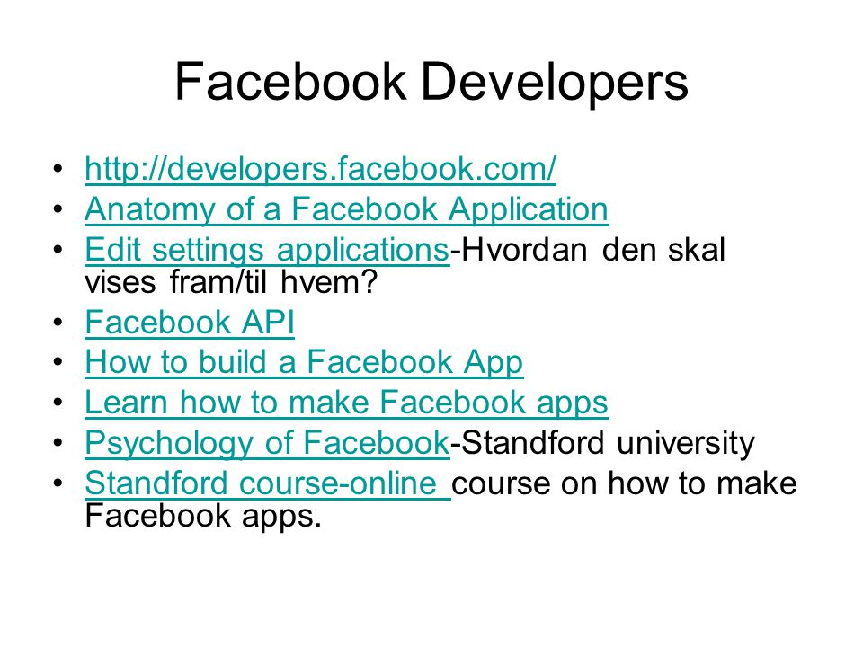 Facebook Developers http://developers.facebook.com/