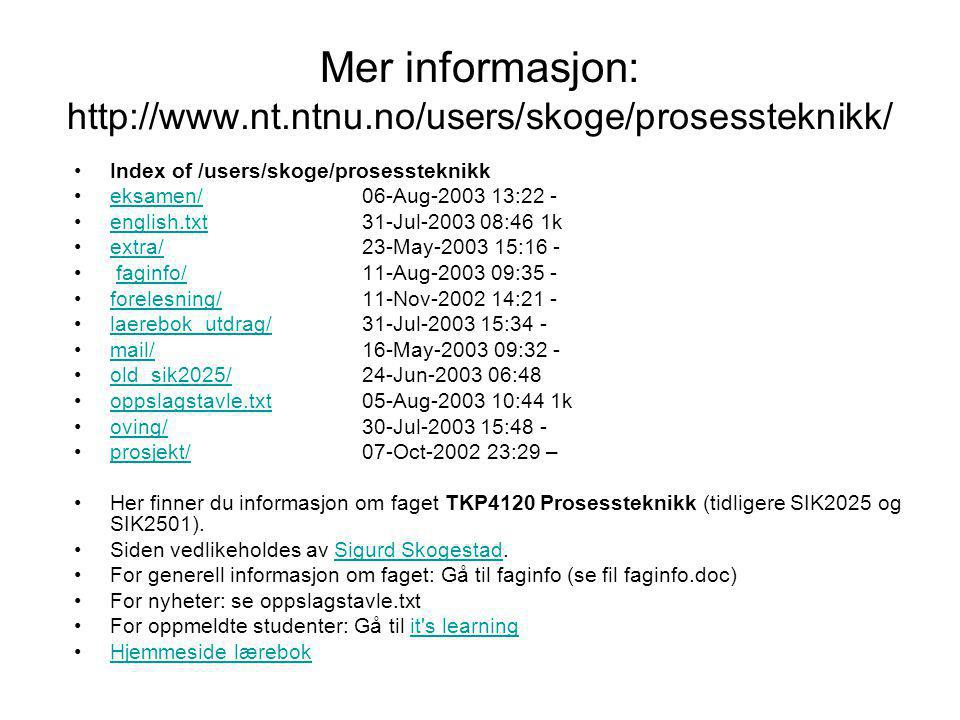 Mer informasjon: http://www.nt.ntnu.no/users/skoge/prosessteknikk/