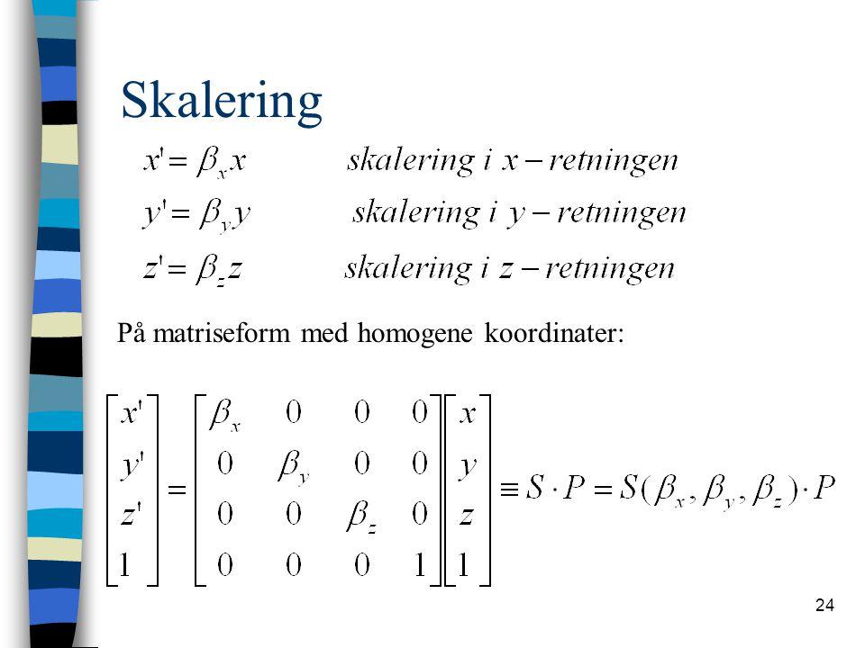Skalering På matriseform med homogene koordinater: