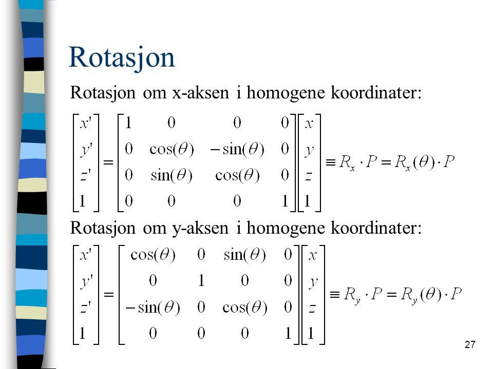 Rotasjon Rotasjon om x-aksen i homogene koordinater: