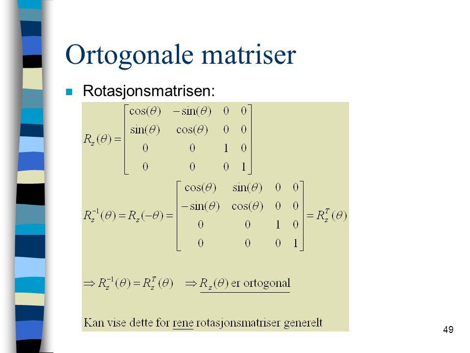 Ortogonale matriser Rotasjonsmatrisen: