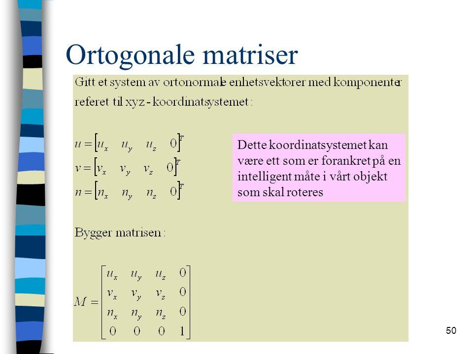 Ortogonale matriser Dette koordinatsystemet kan