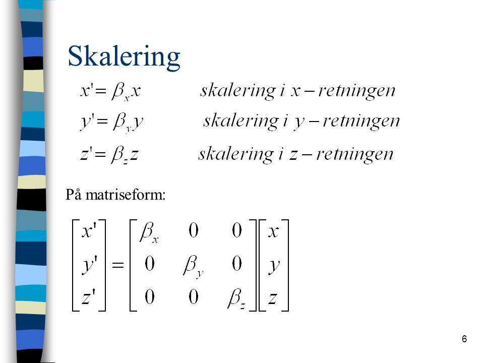 Skalering På matriseform: