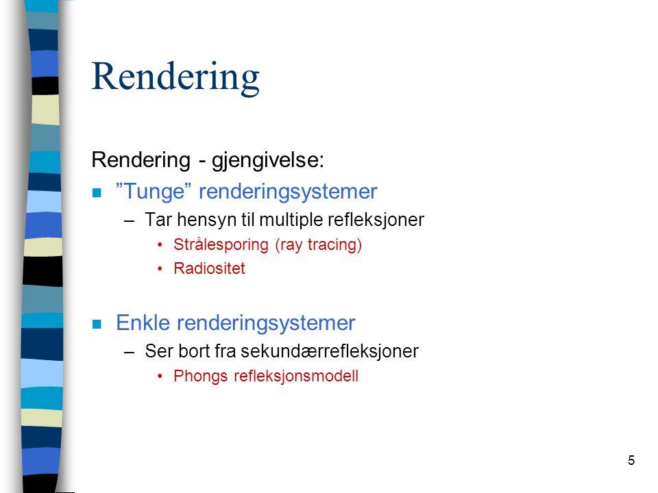 Rendering Rendering - gjengivelse: Tunge renderingsystemer