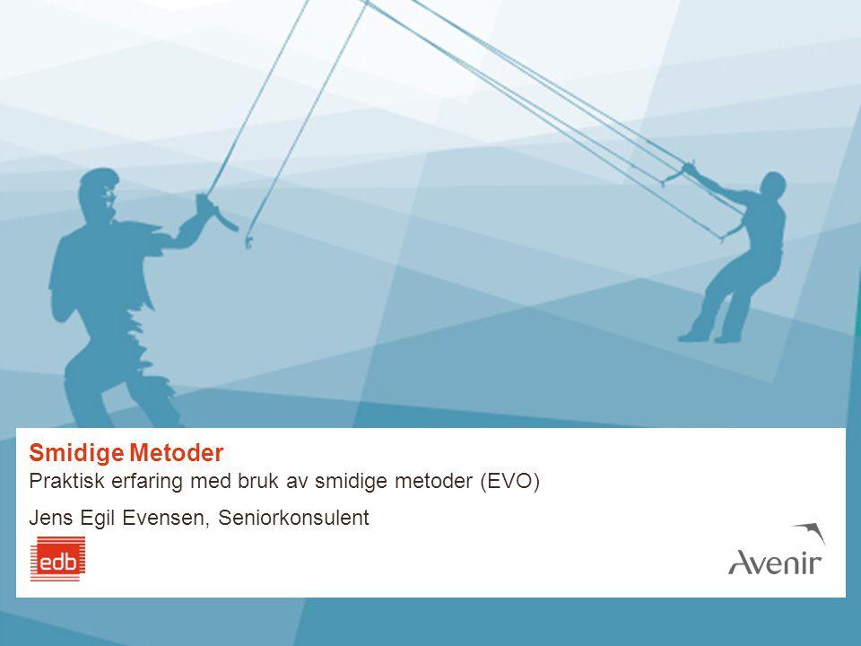 Smidige Metoder Praktisk erfaring med bruk av smidige metoder (EVO)