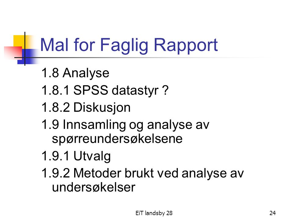 Mal for Faglig Rapport 1.8 Analyse 1.8.1 SPSS datastyr