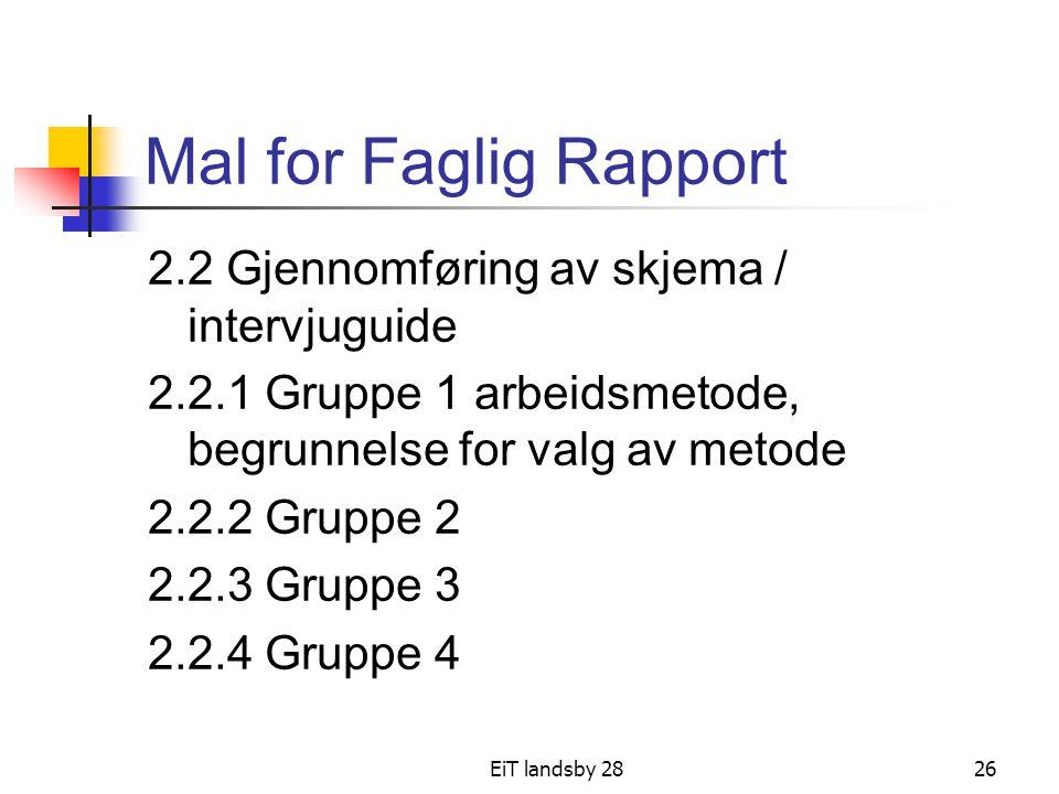 Mal for Faglig Rapport 2.2 Gjennomføring av skjema / intervjuguide