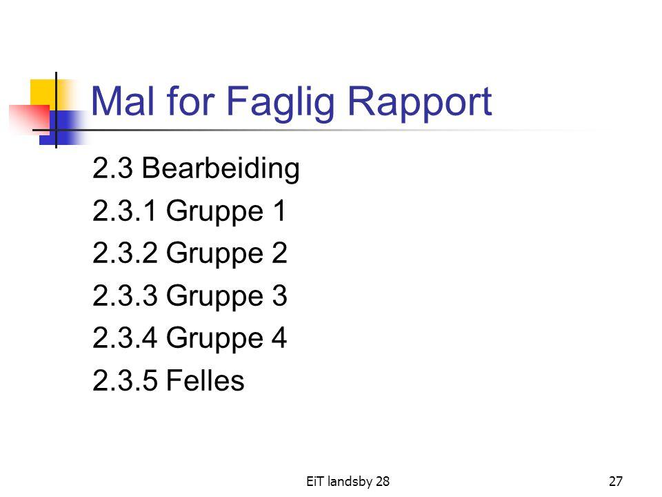 Mal for Faglig Rapport 2.3 Bearbeiding 2.3.1 Gruppe 1 2.3.2 Gruppe 2