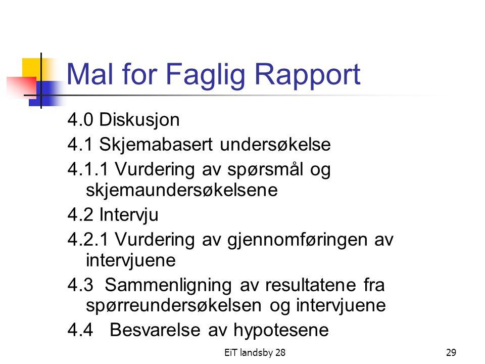 Mal for Faglig Rapport 4.0 Diskusjon 4.1 Skjemabasert undersøkelse