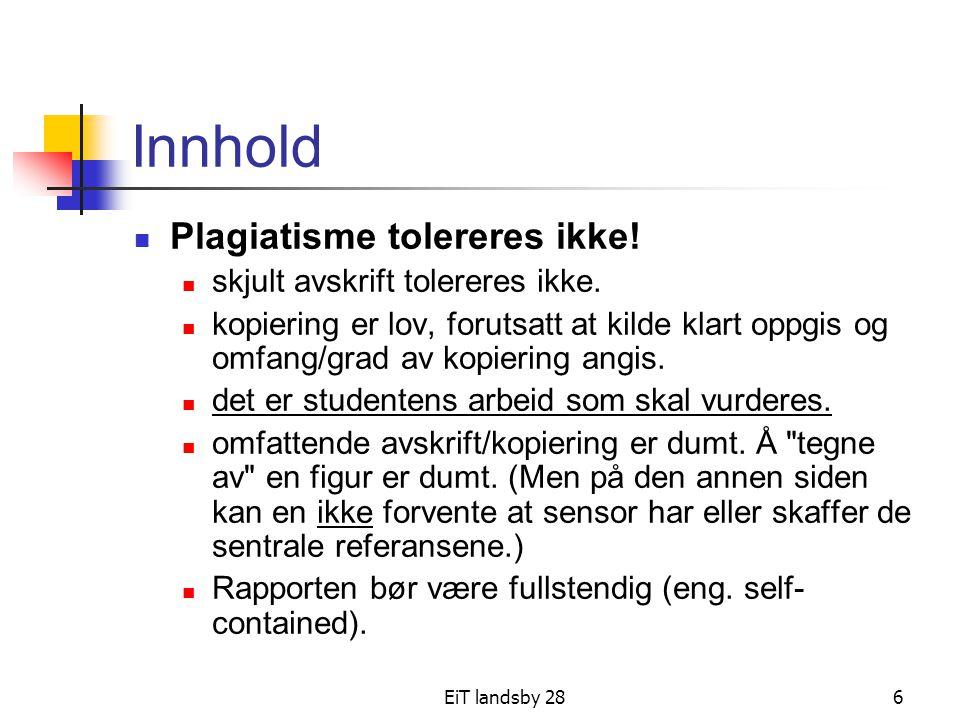 Innhold Plagiatisme tolereres ikke! skjult avskrift tolereres ikke.