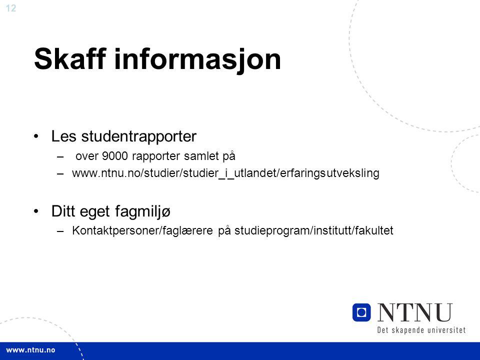 Skaff informasjon Les studentrapporter Ditt eget fagmiljø