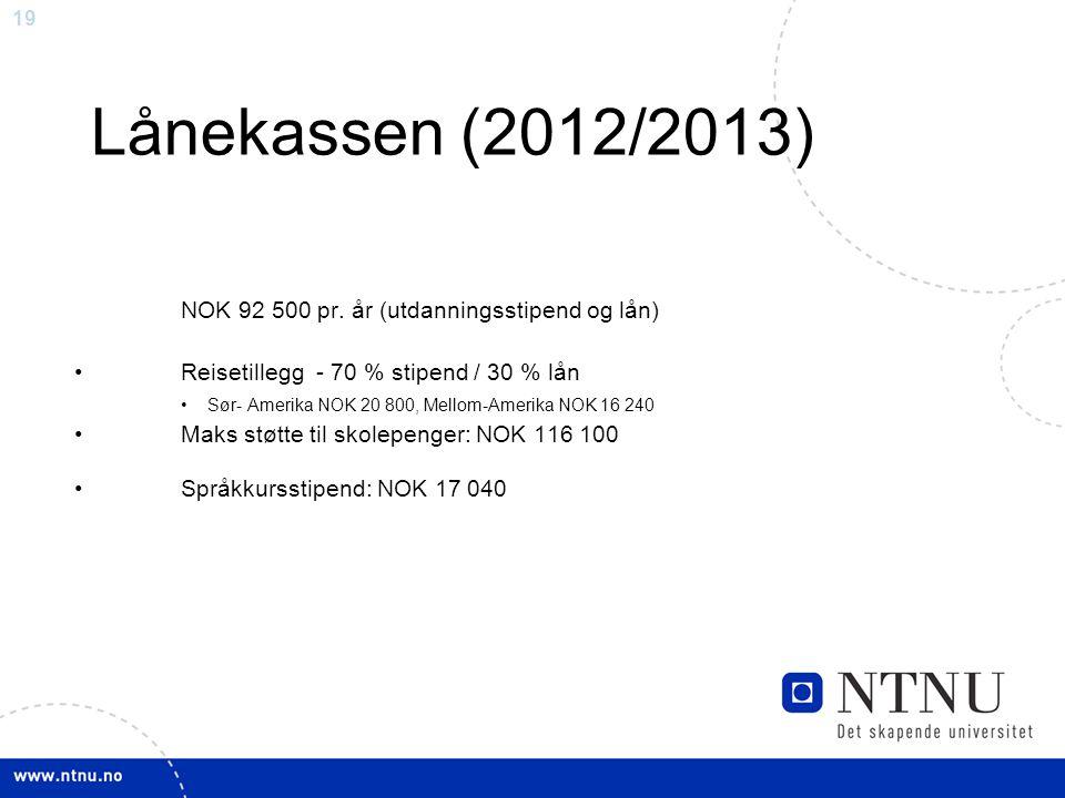 Lånekassen (2012/2013) NOK 92 500 pr. år (utdanningsstipend og lån)