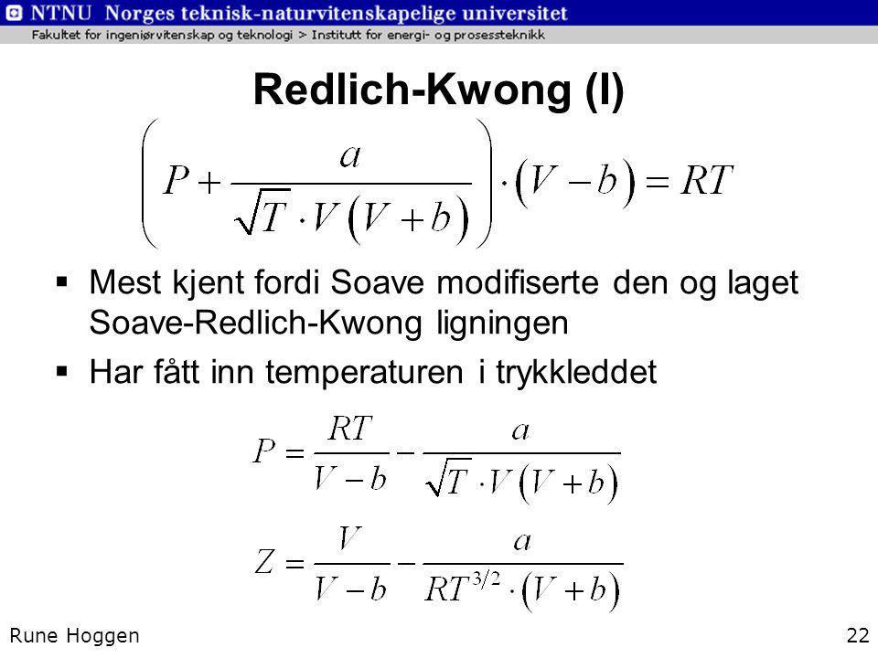 Redlich-Kwong (I) Mest kjent fordi Soave modifiserte den og laget Soave-Redlich-Kwong ligningen. Har fått inn temperaturen i trykkleddet.